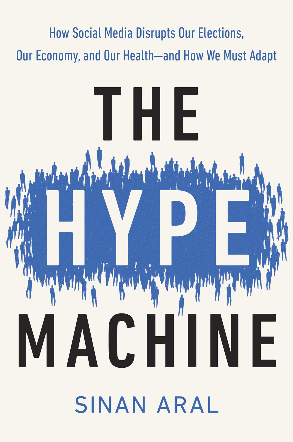 The Hype Machine av Sinan Aral